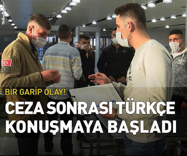 Son dakika: Ceza sonrası Türkçe konuşmaya başladı