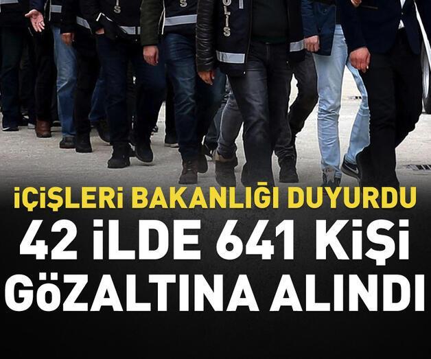 Son dakika: İçişleri Bakanlığı: 641 kişi gözaltına alındı