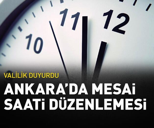 Son dakika: Ankara'da mesai saati düzenlemesi