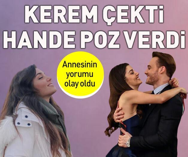 Son dakika: Kerem Bürsin'in annesinden Hande Erçel'e yorum