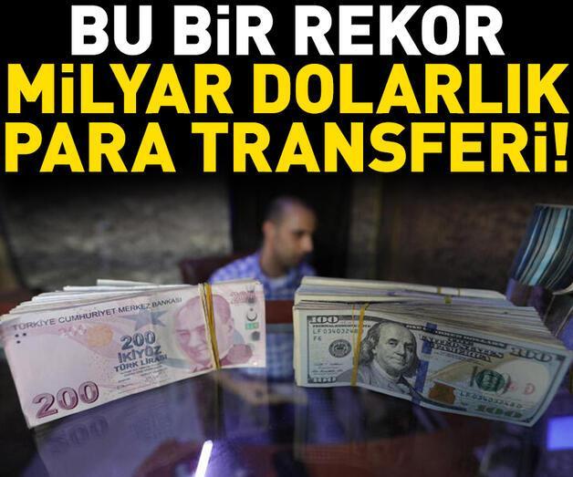 Son dakika: Rekor kırıldı: Milyar dolarlık para transferi