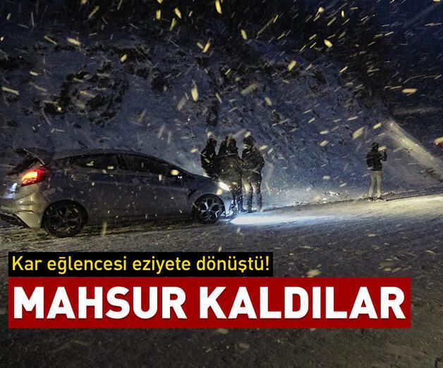 Son dakika: Kar eğlencesi için gittiler, yolda mahsur kaldılar