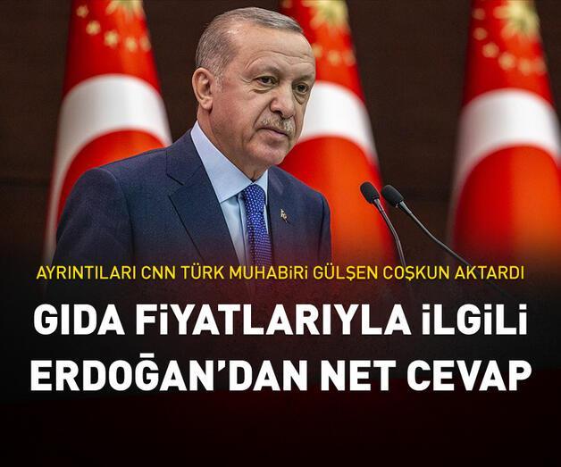 Son dakika: Gıda fiyatlarındaki artışla ilgili Erdoğan'dan net cevap