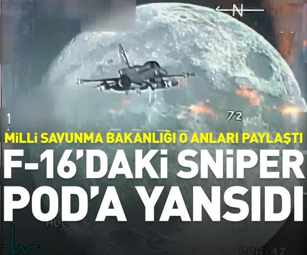 Son dakika: F-16'daki Sniper Pod'a yansıdı