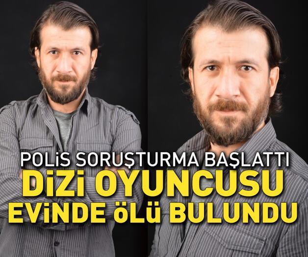 Son dakika: Dizi oyuncusu Ercan Yalçıntaş evinde ölü bulundu!