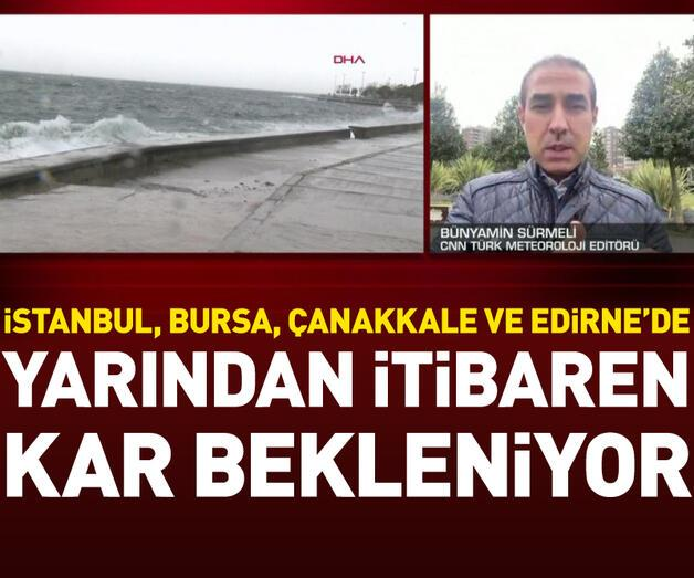 Son dakika: Marmara'da yarından itibaren kar yağışı bekleniyor