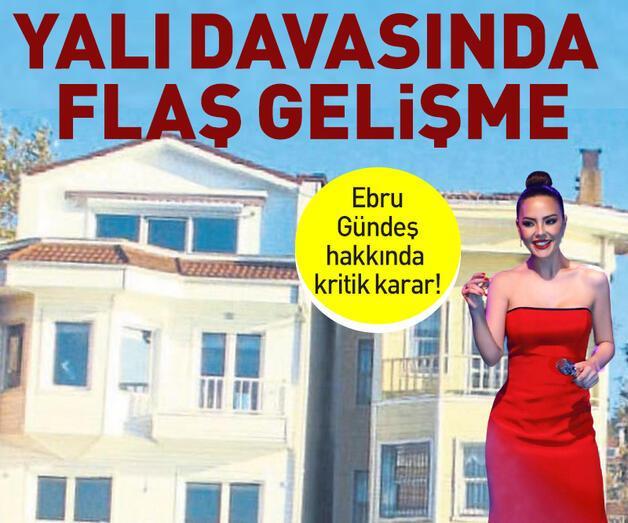 Son dakika: Ebru Gündeş hakkında kritik karar!