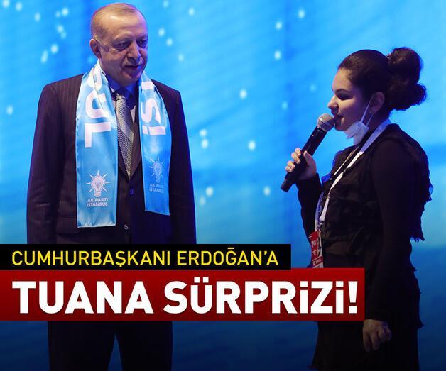 Son dakika: Cumhurbaşkanı Erdoğan'a Tuana sürprizi