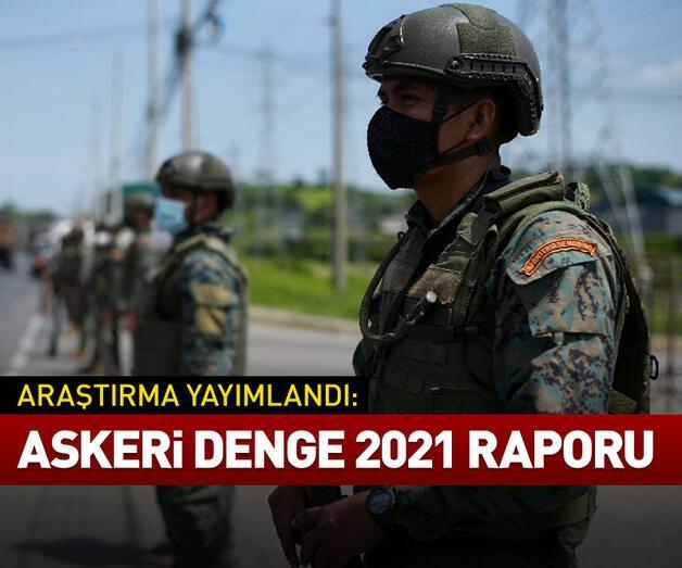 """Son dakika: """"Askeri Denge 2021"""" raporu"""
