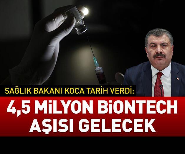 Son dakika: 4.5 milyon BioNTech aşısı gelecek