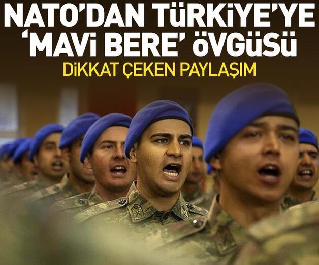 Son dakika: NATO'dan 'Mavi Bereli' övgüsü