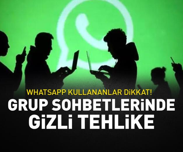 Son dakika: WhatsApp grup sohbetlerindeki gizli tehlike