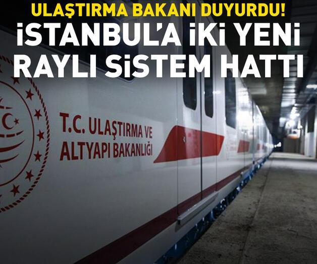 Son dakika: İstanbul'a iki raylı sistem hattı daha geliyor