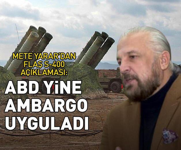 Son dakika: Mete Yarar'dan flaş S-400 açıklaması