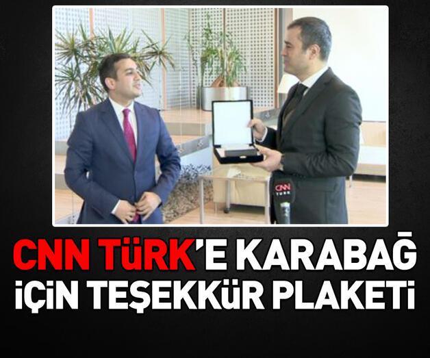Son dakika: CNN TÜRK'e Karabağ için plaket