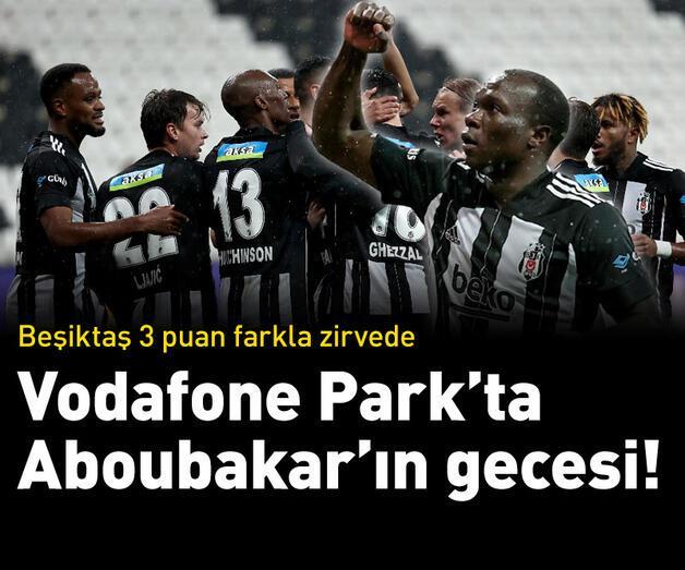 Son dakika: Vodafone Park'ta Aboubakar'ın gecesi!