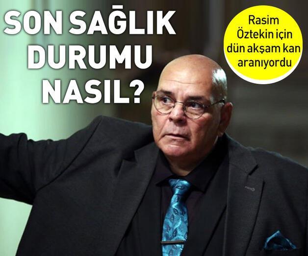 Son dakika: Rasim Öztekin'in son sağlık durumu nasıl?