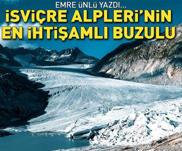 Son dakika: İsviçre Alpleri'nin en ihtişamlı buzulu; Rhône Glacier!