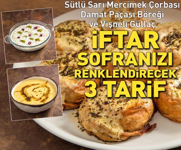 Son dakika: Sütlü Sarı Mercimek Çorbası, Damat Paçası Böreği ve Vişneli Güllaç Tarifi