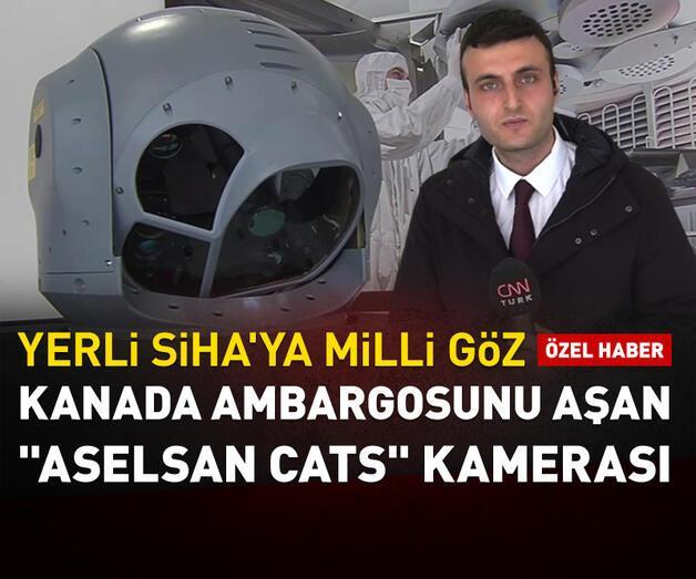 Son dakika: Kanada ambargosunu aşan 'ASELSAN CATS' kamerası