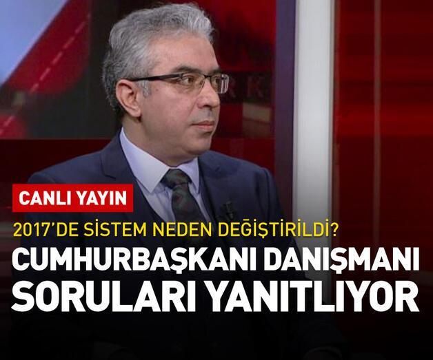 Son dakika: Cumhurbaşkanı Danışmanı Uçum, CNN TÜRK'te