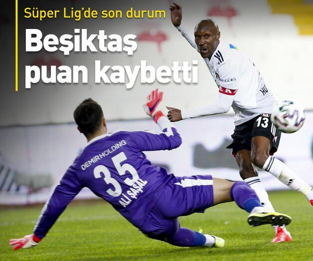Son dakika: Beşiktaş Sivas'ta puan kaybetti