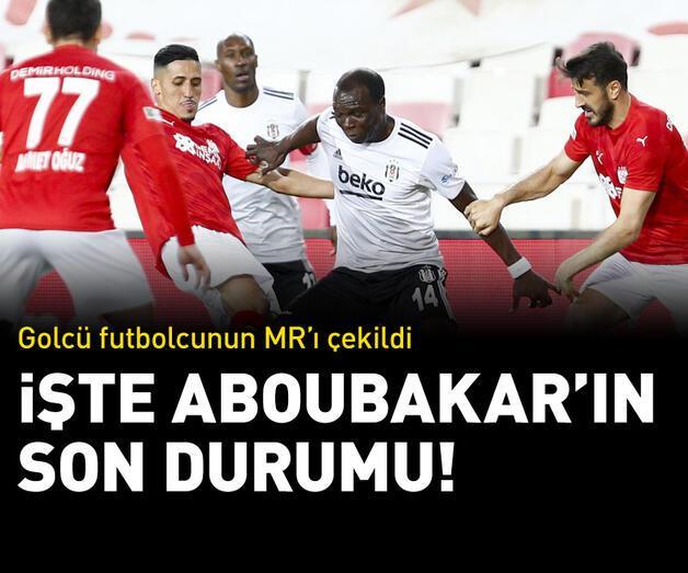 Son dakika: Aboubakar'ın son durumu belli oldu!