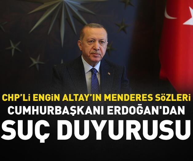 Son dakika: Cumhurbaşkanı Erdoğan'dan Engin Altay hakkında suç duyurusu
