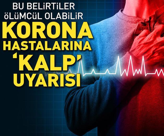Son dakika: Koronavirüs hastalarına 'kalp' uyarısı!