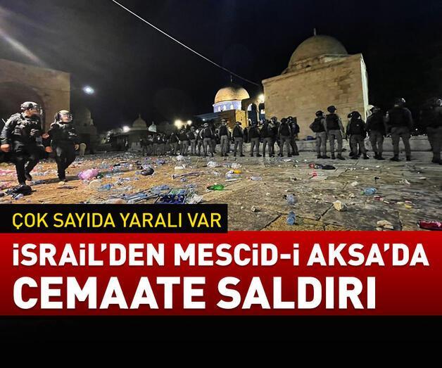 Son dakika: İsrail'den Mescid-i Aksa'da cemaate saldırı!