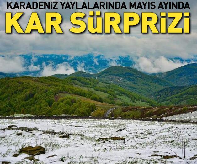 Son dakika: Karadeniz yaylalarında, mayıs ayında kar sürprizi