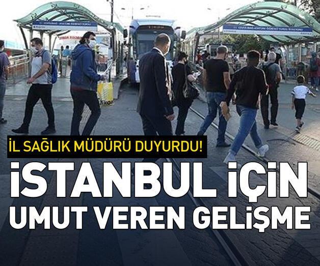Son dakika: İstanbul için umut veren gelişme