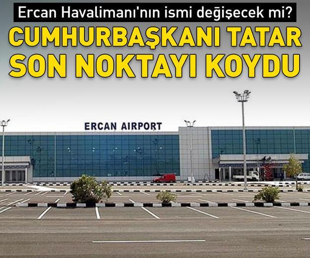 Son dakika: Ercan Havalimanı'nın ismi değişecek mi?