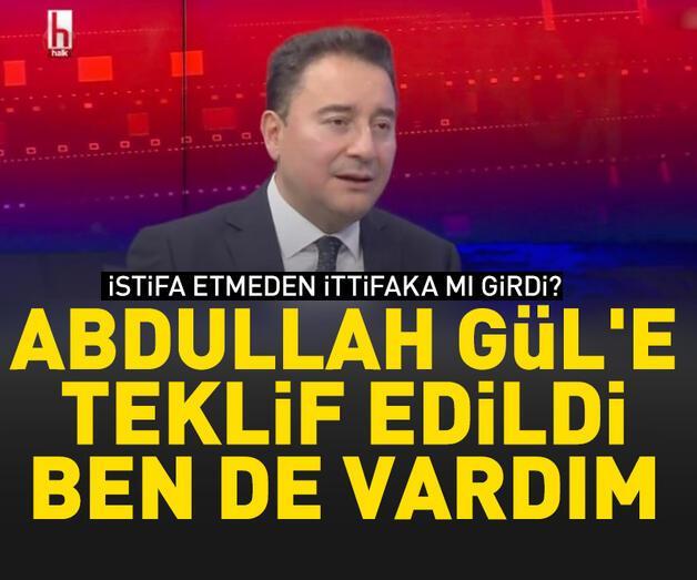 Son dakika: Babacan: Abdullah Gül'e teklif edildi, ben de vardım