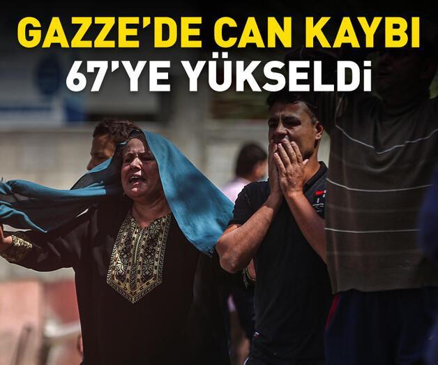 Son dakika: Gazze'de hayatını kaybedenlerin sayısı 67'ye yükseldi