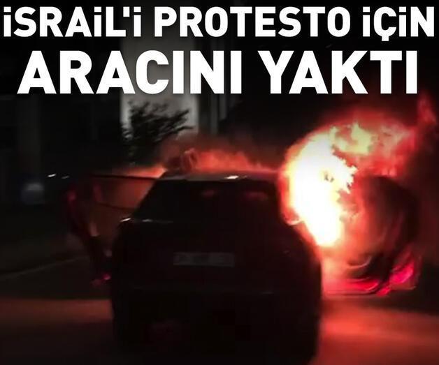Son dakika: İsrail'i protesto için başkonsolosluk önünde aracını yaktı