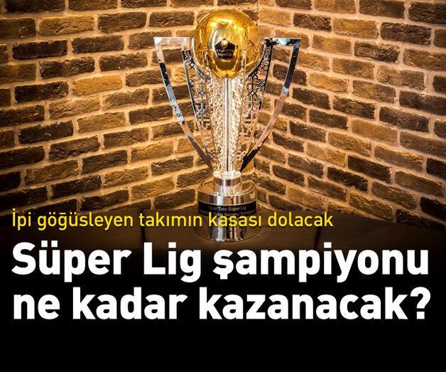 Son dakika: Süper Lig şampiyonu kaç para kazanacak?
