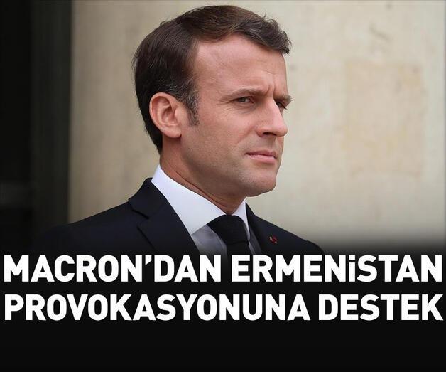 Son dakika: Macron'dan Ermenistan provokasyonlarına destek