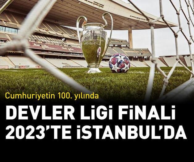 Son dakika: Şampiyonlar Ligi finali 2023'te İstanbul'da!