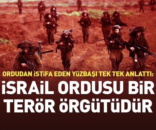 Son dakika: 'İsrail ordusu bir terör örgütü!'
