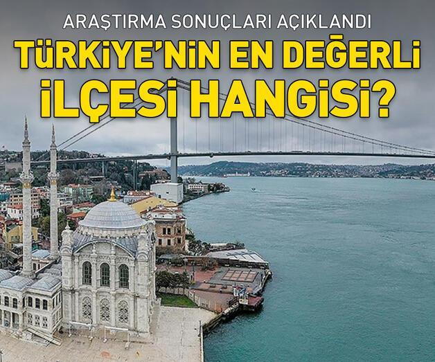 Son dakika: Türkiye'nin en değerli ilçesi hangisi?