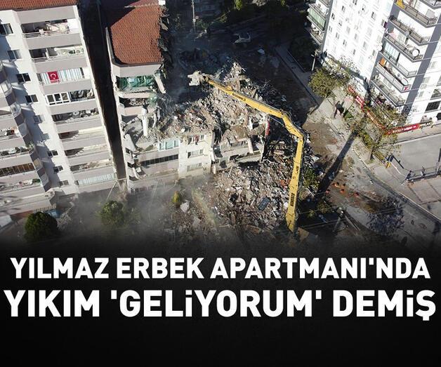 Son dakika: Yılmaz Erbek Apartmanı'nda yıkım 'geliyorum' demiş