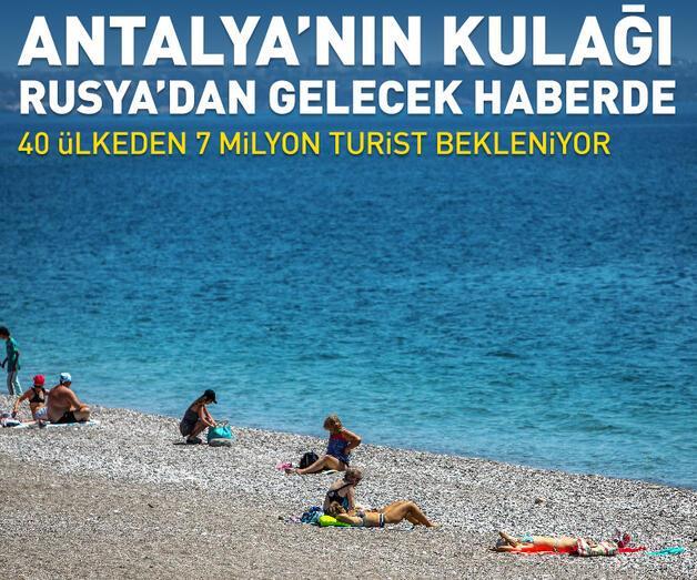 Son dakika: Antalya'nın kulağı Rusya'dan gelecek haberde