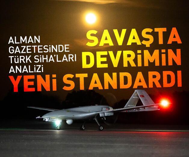 """Son dakika: Alman basını: """"Türk SİHA'ları Savaşta devrimin yeni standardı"""""""