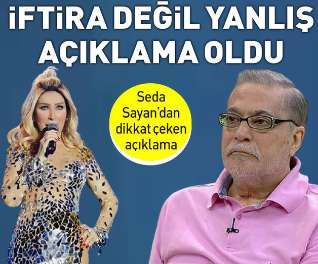 Son dakika: Seda Sayan: İftira değil yanlış açıklama oldu