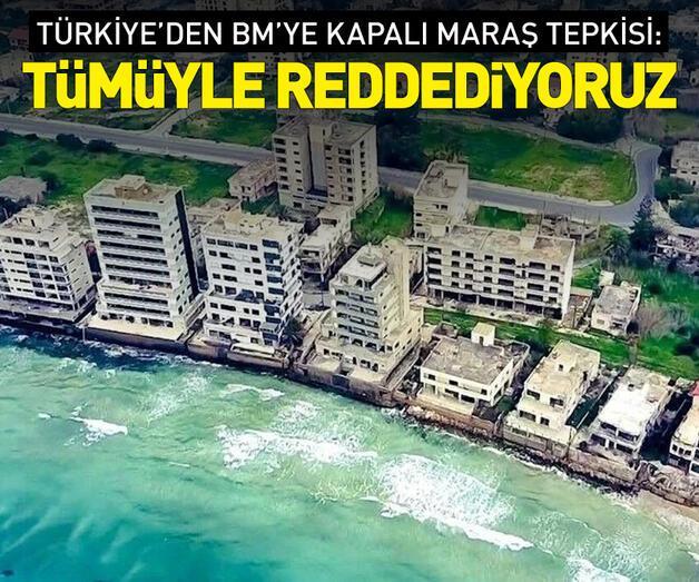 Son dakika: Türkiye'den BM'ye Kapalı Maraş tepkisi