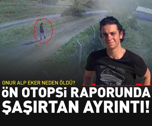 Son dakika: Onur Alp Eker'in ön otopsi raporu ortaya çıktı