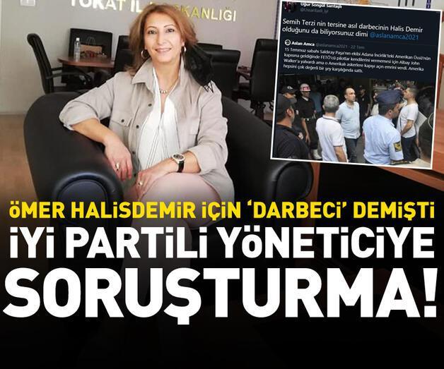 Ömer Halisdemir için 'darbeci' ifadesi kullanan İYİ Parti yöneticisine soruşturma