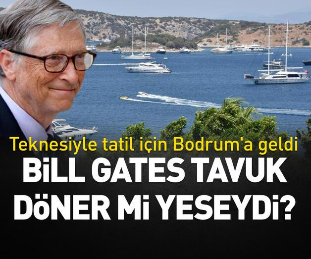 Son dakika: Bill Gates tavuk döner mi yeseydi?