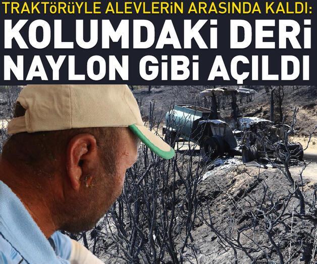 Son dakika: Yangında son anda kurtulan ve traktörü yanan çiftçi: Aldığım nefes alev gibiydi